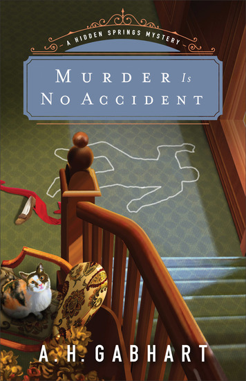 Murder Is No Accident (The Hidden Springs Mysteries Book #3) - cover
