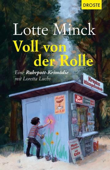 Voll von der Rolle - Eine Ruhrpott-Krimödie mit Loretta Luchs - cover