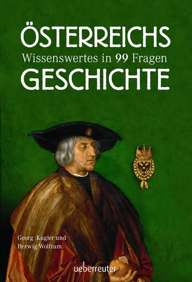 Österreichs Geschichte - Wissenswertes in 99 Fragen - cover
