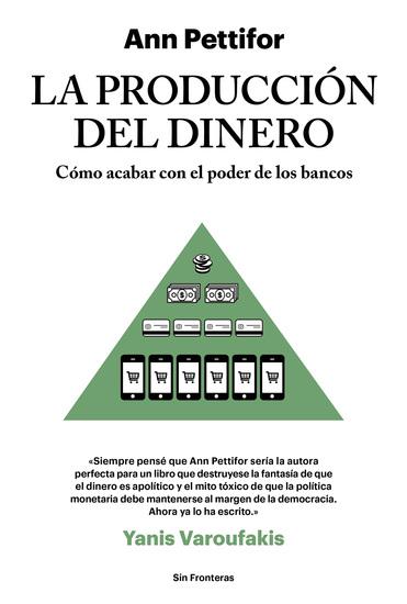 La producción del dinero - Cómo acabar con el poder de los bancos - cover