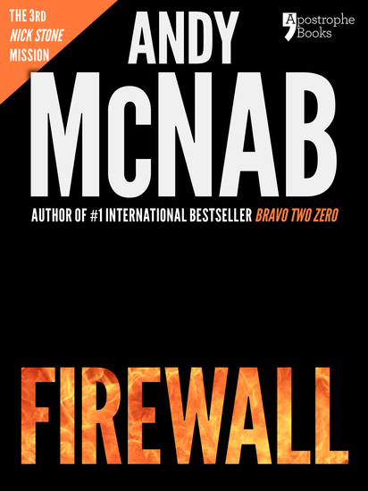 Firewall (Nick Stone Book 3) - Andy McNab's best-selling series of Nick Stone thrillers - now available in the US with bonus material - cover