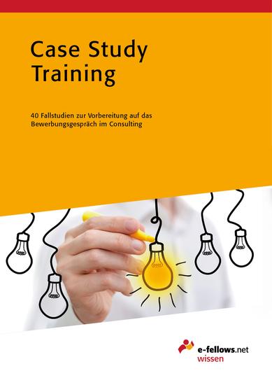 Case Study Training - 40 Fallstudien zur Vorbereitung auf das Bewerbungsgespräch im Consulting - cover