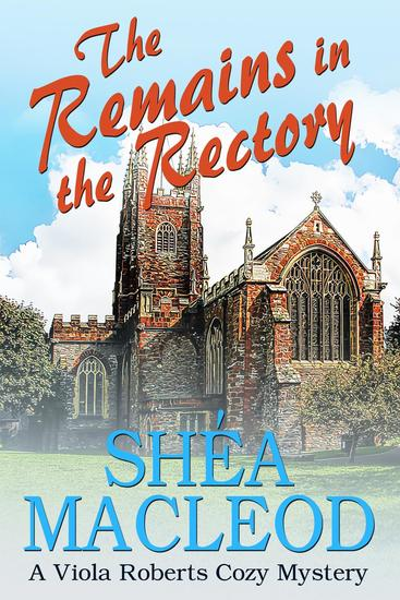 The Remains in the Rectory - Viola Roberts Cozy Mysteries #6 - cover