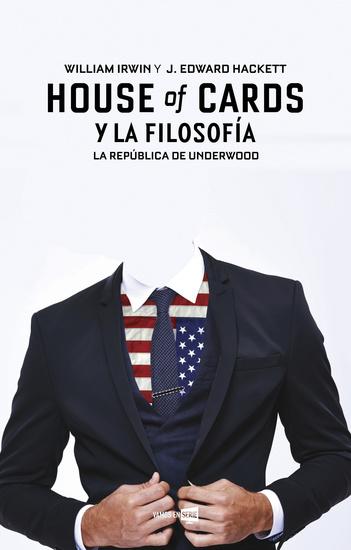 House of cards y la filosofía - La República de Underwood - cover