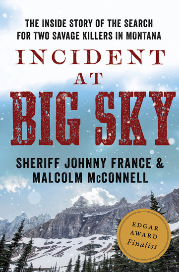 Incident at Big Sky - The Inside Story of the Search for Two Savage Killers in Montana - cover