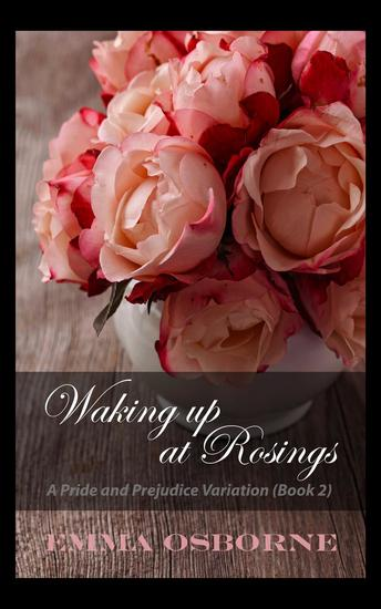 Waking Up At Rosings: A Pride and Prejudice Variation - Passage to Pemberley #2 - cover