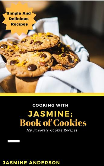 Cooking With Jasmine; Book of Cookies - Cooking With Series #11 - cover