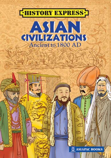 Asian Civilizations: Ancient to 1800 AD - cover