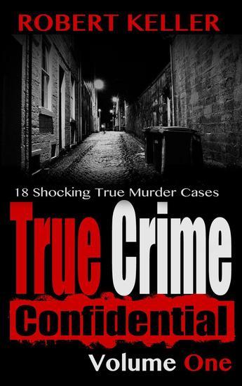 True Crime Confidential Volume 1 - True Crime Confidential #1 - cover