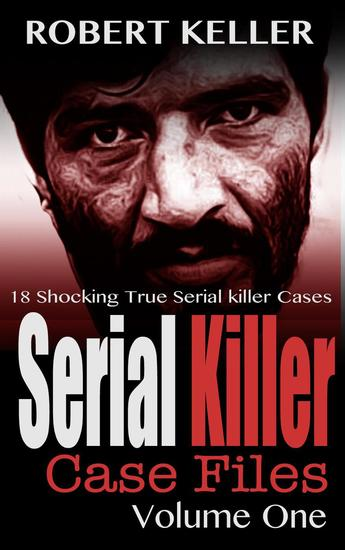 Serial Killer Case Files Volume 1 - Serial Killer Case Files - cover