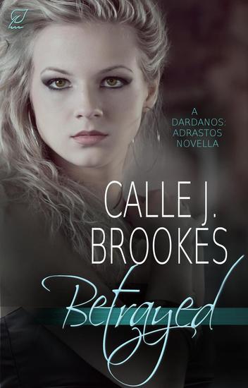 The Betrayed - DardanosCo: The Adrastos #4 - cover