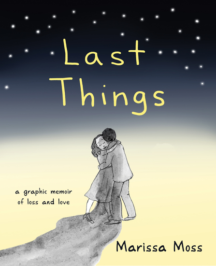 Last Things - A Graphic Memoir of Loss and Love - cover