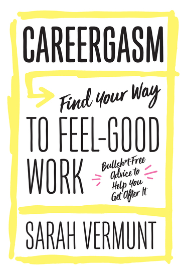 Careergasm - Find Your Way to Feel-Good Work - cover