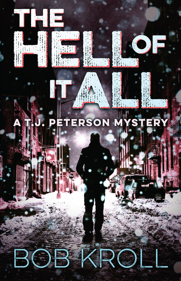 The Hell of It All - A TJ Peterson Mystery - cover