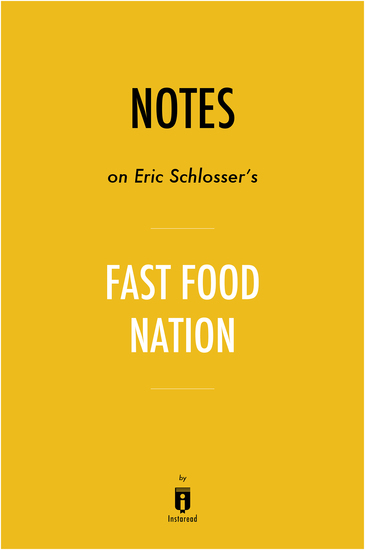 Notes on Eric Schlosser's Fast Food Nation by Instaread - cover