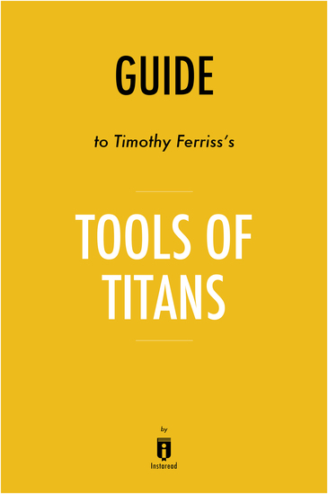 Notes on Timothy Ferriss's Tools of Titans by Instaread by Instaread - cover