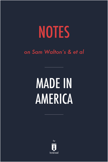 Notes on Sam Walton's & et al Made in America by Instaread - cover
