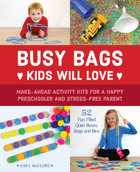 Busy Bags Kids Will Love - Make-Ahead Activity Kits for a Happy Preschooler and Stress-Free Parent - cover