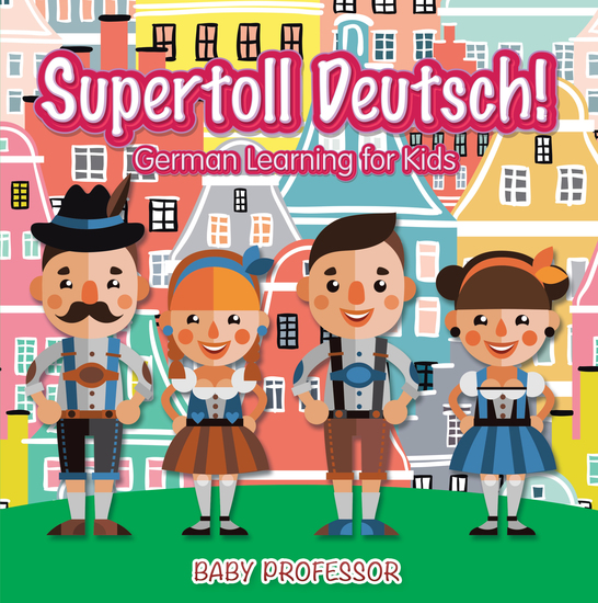 Supertoll Deutsch!   German Learning for Kids - cover