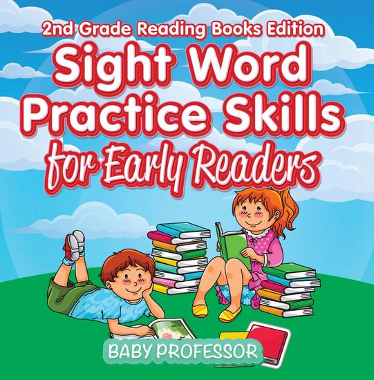 Sight Word Practice Skills for Early Readers | 2nd Grade Reading Books Edition - cover