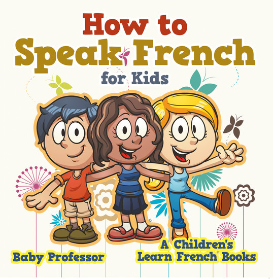 How to Speak French for Kids | A Children's Learn French Books - cover