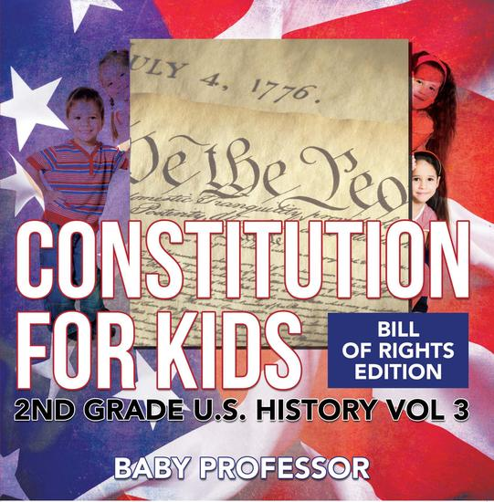 Constitution for Kids | Bill Of Rights Edition | 2nd Grade US History Vol 3 - cover
