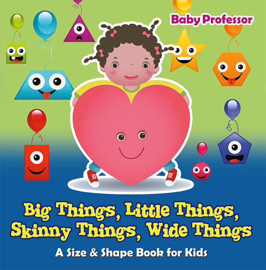 Big Things Little Things Skinny Things Wide Things | A Size & Shape Book for Kids - cover