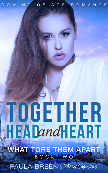 Together Head and Heart - What Tore Them Apart (Book 2) Coming of Age Romance - cover