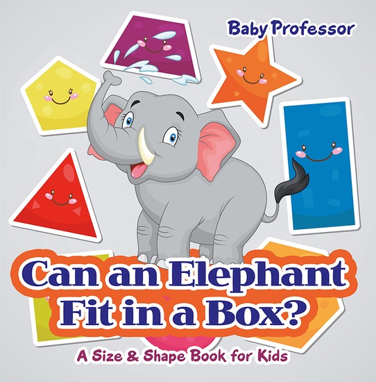 Can an Elephant Fit in a Box? | A Size & Shape Book for Kids - cover