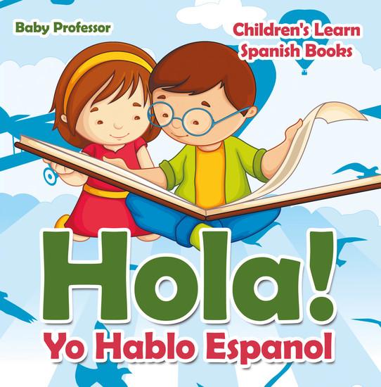 Hola! Yo Hablo Espanol | Children's Learn Spanish Books - cover