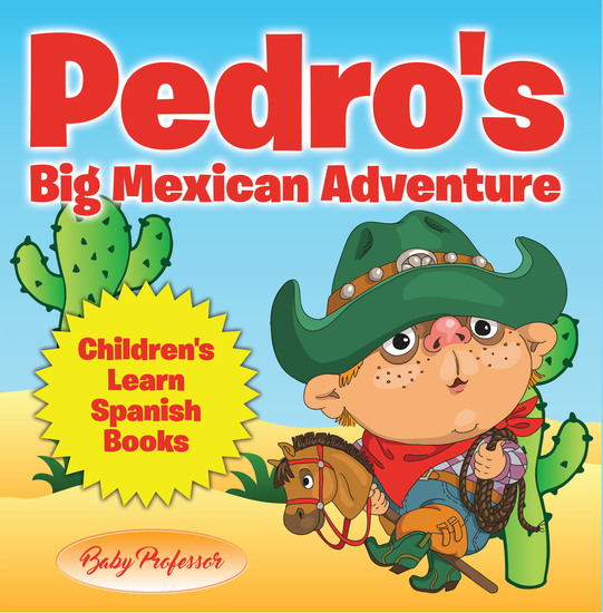Pedro's Big Mexican Adventure   Children's Learn Spanish Books - cover