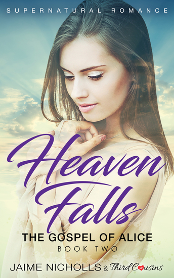 Heaven Falls - The Gospel of Alice (Book 2) Supernatural Romance - cover