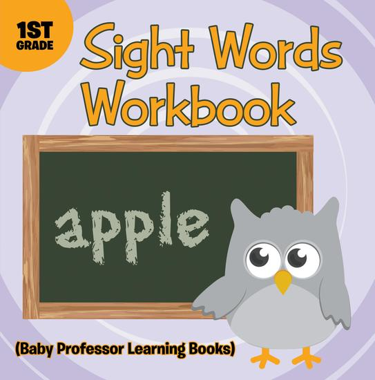 Sight Words 1st Grade Workbook (Baby Professor Learning Books) - cover