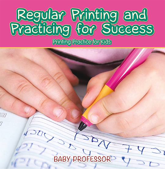 Regular Printing and Practicing for Success | Printing Practice for Kids - cover