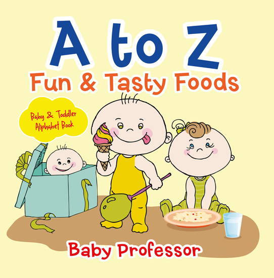 A to Z Fun & Tasty Foods Baby & Toddler Alphabet Book - cover