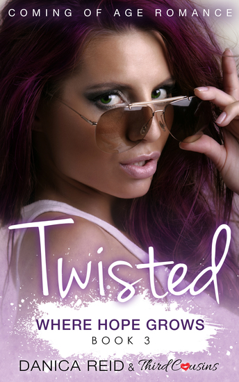Twisted - Where Hope Grows (Book 3) Coming Of Age Romance - cover