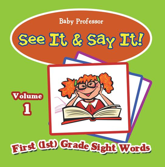 See It & Say It! : Volume 1 | First (1st) Grade Sight Words - cover