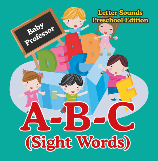 A-B-C (Sight Words) Letter Sounds Preschool Edition - cover