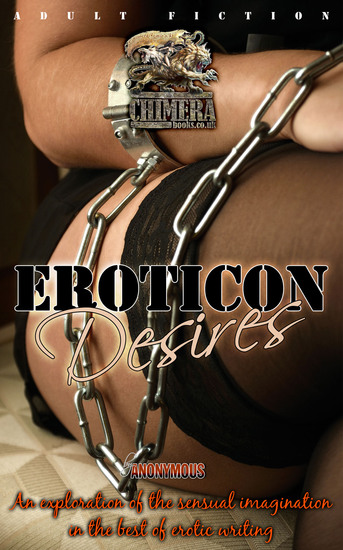 Eroticon Desires - An Exploration of the sensual imagination in the best of erotic writing - cover