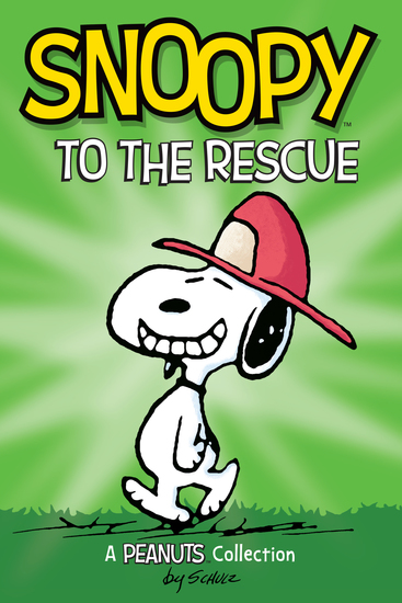 Snoopy to the Rescue (PEANUTS AMP! Series Book 8) - A Peanuts Collection - cover
