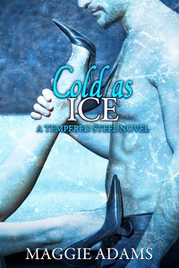 Cold as Ice - A Tempered Steel Novel #6 - cover