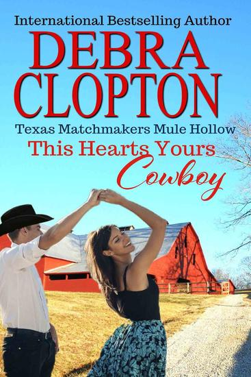 THIS HEART'S YOURS COWBOY Enhanced Edition - Texas Matchmakers #3 - cover