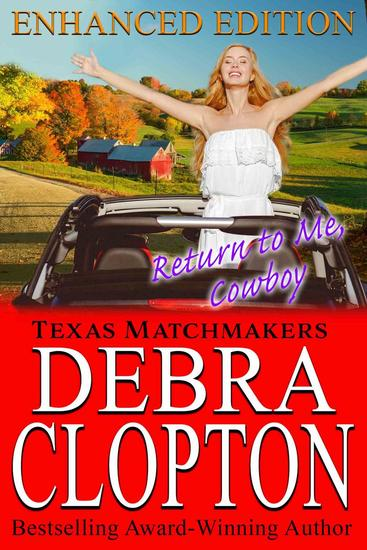 RETURN TO ME COWBOY Enhanced Edition - Texas Matchmakers #10 - cover