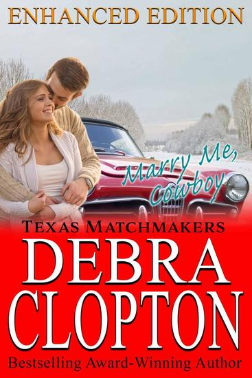 MARRY ME COWBOY Enhanced Edition - Texas Matchmakers #6 - cover