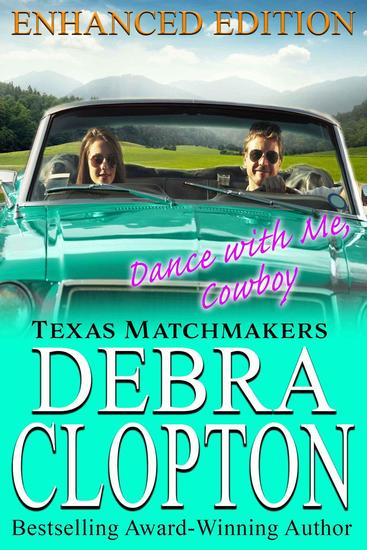 DANCE WITH ME COWBOY Enhanced Edition - Texas Matchmakers #13 - cover