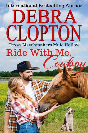 RIDE WITH ME COWBOY Enhanced Edition - Texas Matchmakers #12 - cover