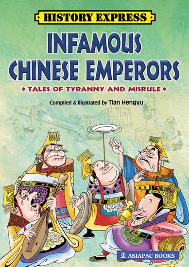 Infamous Chinese Emperors: Tales of Tyranny and Misrule - cover