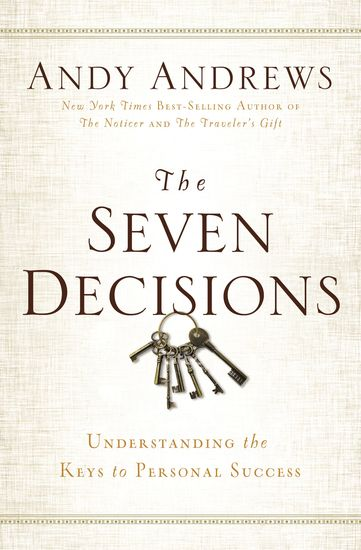 The Seven Decisions - Understanding the Keys to Personal Success - cover