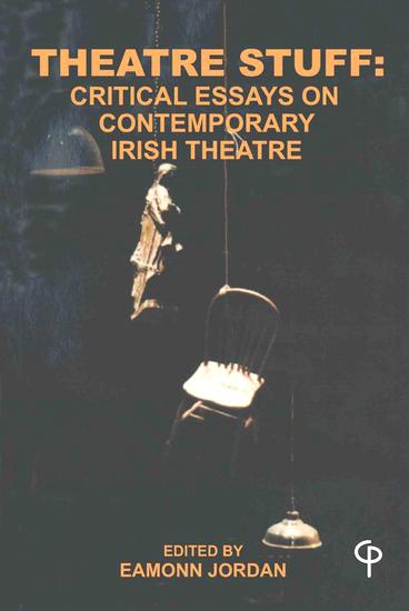 Theatre Stuff - Critical Essays on Contemporary Irish Theatre - cover