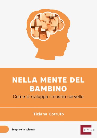 Nella mente del bambino - Come si sviluppa il nostro cervello - cover